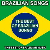 Brazilian Songs (The Best of Brazilian Music) by Various Artists