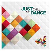 Just Chill: No Dance de Various Artists