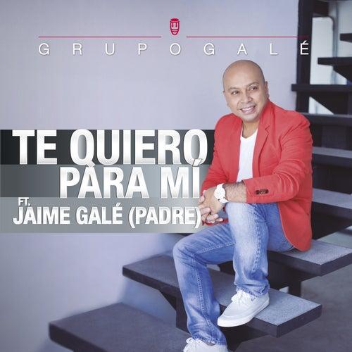 Te Quiero para Mí von Grupo Gale