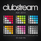 Clubstream Ade Sampler 2014 - 20 Hits of Vocal House, EDM, Electro, Drum & Bass, Nu-Disco, Trap and Glitch-Hop by Various Artists