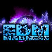 Edm Madness by Various Artists