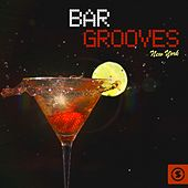 Bar Grooves New York by Various Artists