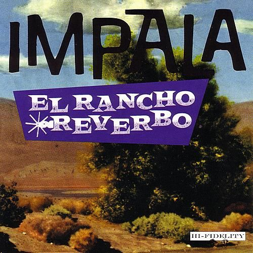 El Rancho Reverbo by Impala