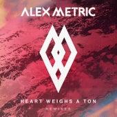 Heart Weighs A Ton Remixes by Alex Metric