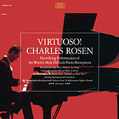 Charles Rosen - Virtuoso! Electrifying Performances of the World's Most Difficult Piano Showpieces by Charles Rosen