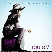Jazz on the Road .Route 9 (50 Original Tracks Remastered) by Various Artists
