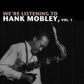 We're Listening to Hank Mobley, Vol. 1 von Hank Mobley