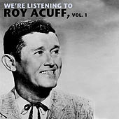We're Listening to Roy Acuff, Vol. 1 by Roy Acuff