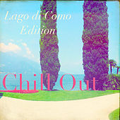 Chill out Lago di Como Edition by Various Artists
