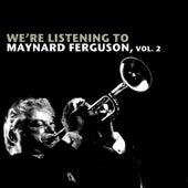 We're Listening to Maynard Ferguson, Vol. 2 de Maynard Ferguson