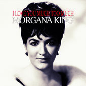 I Love You Much Too Much de Morgana King