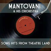 Song Hits from Theatre Land von Mantovani & His Orchestra
