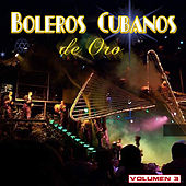 Boleros Cubanos De Oro, Vol. 3 de Various Artists