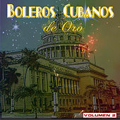 Boleros Cubanos De Oro, Vol. 2 by Various Artists