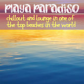 Playa Paradiso Beach (Chillout and Lounge in One of the Top Beaches in the World!) von Various Artists