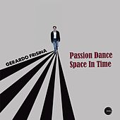 Passion Dance / Space in Time by Gerardo Frisina