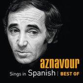 Aznavour Sings In Spanish - Best Of de Charles Aznavour