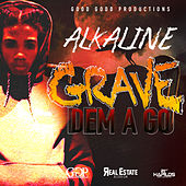 Grave Dem a Go - Single by Alkaline