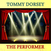 The Performer by Tommy Dorsey