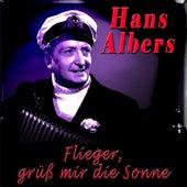 Flieger, grüss mir die Sonne by Hans Albers