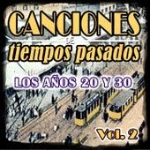 Canciones de Tiempos Pasados: Los Años 20 y 30, Vol. 2 von Various Artists