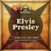 The Girl of My Best Friend by Elvis Presley