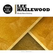 Words Mean Nothing von Lee Hazlewood