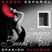 Sabor Español - Spanish Flavour: Tangera Buenos Aires de Various Artists