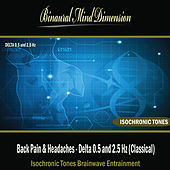 Back Pain & Headaches - Delta 0.5 and 2.5 Hz: Isochronic Tones Brainwave Entrainment by Binaural Mind Dimension