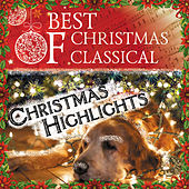 Best Of Christmas Classical: Christmas Highlights by Various Artists