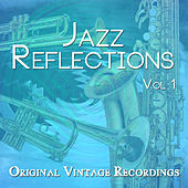 Jazz Reflections - Original Vintage Recordings, Vol. 1 by Various Artists