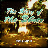 The Story of the Blues, Vol. 8 by Various Artists