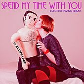 Spend My Time With You (Electro Swing Remix) by 11 Acorn Lane