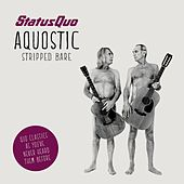 Aquostic (Stripped Bare) by Status Quo