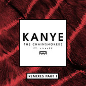 Kanye (Remixes Part 1) di The Chainsmokers