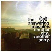 Another City, Another Sorry by The Answering Machine