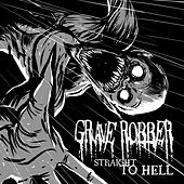 Straight To Hell by Grave Robber