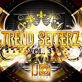 Trend Setterz Vol. 3 de Various Artists