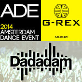 G-Rex Presents Dadadam Label Friends ADE 2014 by Various Artists