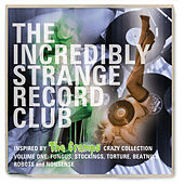 The Incredibly Strange Record Club by Various Artists