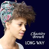 Long Way by Chastity Brown
