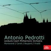Antonio Pedrotti Conducts Czech Philharmonic Orchestra:  Monteverdi,Corelli, Bouporti, Vivaldi by Various Artists
