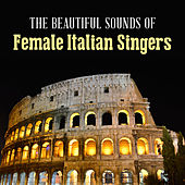 The Beautiful Sounds of Female Italian Singers de Various Artists