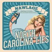 North Carolina Lies (feat. Shifta, Dutch Master & Kristin) by Nawlage