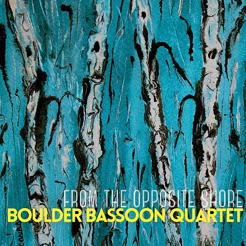 From the Opposite Shore by Boulder Bassoon Quartet
