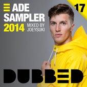 Dubbed ADE Sampler 2014 (Mixed By JOEYSUKI) de Various Artists