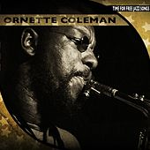 Time for Free Jazz Songs (Remastered) by Ornette Coleman