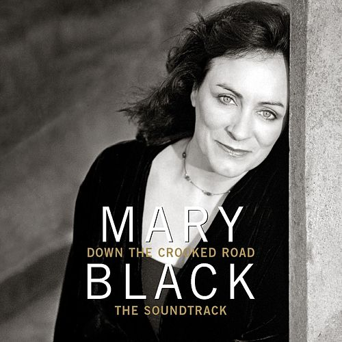 Down the Crooked Road (The Soundtrack) de Mary Black