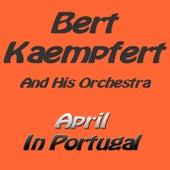 April In Portugal by Bert Kaempfert
