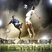 Kick and Rush Electro Hits (Progressive Compilation Do Brazil) by Various Artists